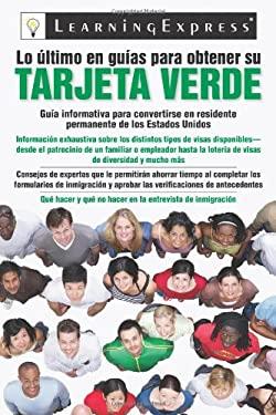 Lo Ultimo en Guias de Obtener su Tarjeta Verde 9781576856956