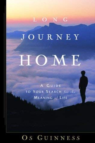 Long Journey Home: A Guide to Your Search for the Meaning of Life 9781578568468