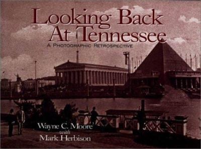 Looking Back at Tennessee: A Photographic Retrospective 9781577360148