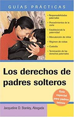 Los Derechos de Padres Solteros (Unmarried Parents' Rights) 9781572486010