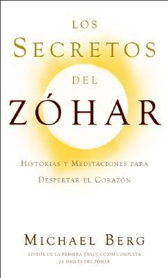 Los Secretos del Zohar: Historias y Meditaciones Para Despertar el Corazon 9781571896070