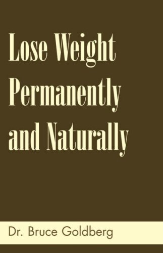Lose Weight Permanently and Naturally 9781579680152