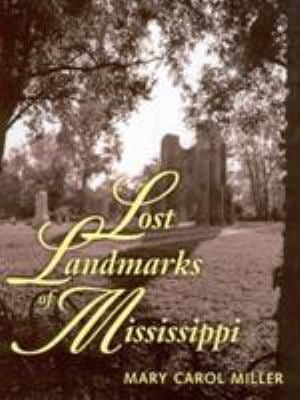 Lost Landmarks of Mississippi 9781578064755