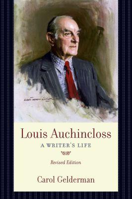 Louis Auchincloss: A Writers Life 9781570037115