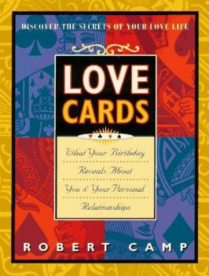 Love Cards: What Your Birthday Reveals about You and Your Personal Relationships 9781570711459