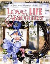 Love, Life and Laughter