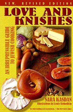 Love and Knishes: An Irrepressible Guide to Jewish Cooking 9781570900761