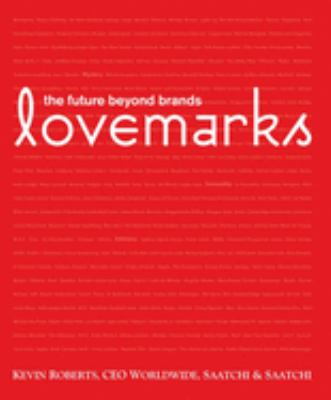 Lovemarks: The Future Beyond Brands 9781576872703