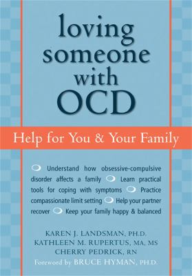 Loving Someone with OCD: Help for You & Your Family 9781572243293