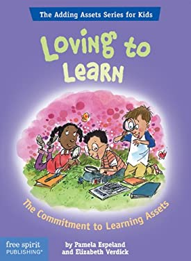Loving to Learn: The Commitment to Learning Assets 9781575421834