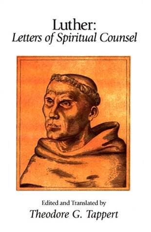 Luther: Letters of Spiritual Counsel 9781573830928