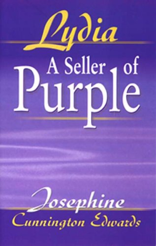 Lydia, a Seller of Purple by Josephine Cunnington Edwards ...