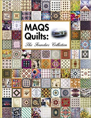 MAQS Quilts: The Founders Collection 9781574327809
