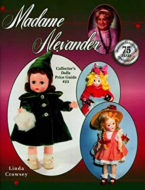 Madame Alexander: Collector's Dolls Price Guide #23 9781574320503