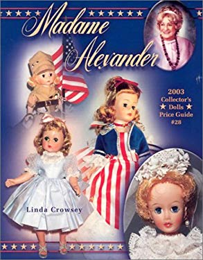 Madame Alexander Collector's Dolls Price Guide 9781574323283