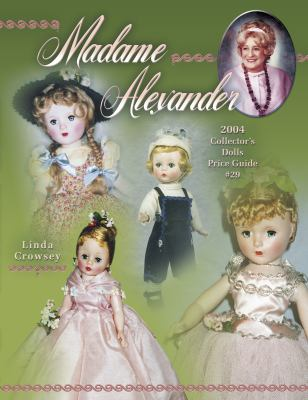 Madame Alexander Collector's Dolls Price Guide 9781574323924