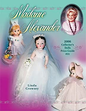 Madame Alexander Collector's Dolls Price Guide 9781574324983