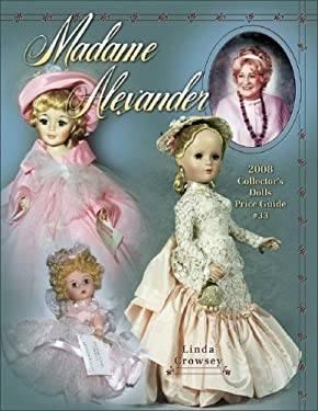 Madame Alexander Collector's Dolls Price Guide 9781574325874