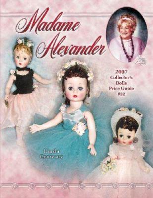 Madame Alexander Collectors Dolls Price Guide 9781574325447