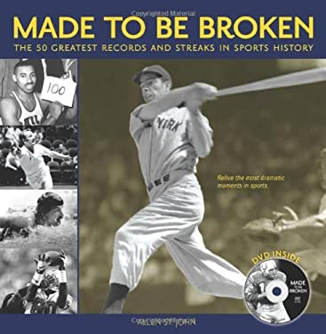Made to Be Broken: The 50 Greatest Records and Streaks in Sports History [With DVD] 9781572438576