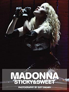 Madonna: Sticky & Sweeet 9781576875322