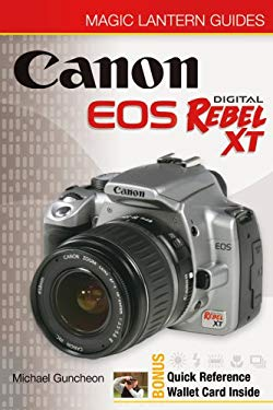 Magic Lantern Guides: Canon EOS Digital Rebel XT/EOS 350d 9781579907617