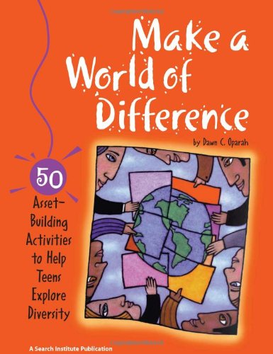 Make a World of Difference: 50 Asset-Building Activities to Help Teens Explore Diversity 9781574828689