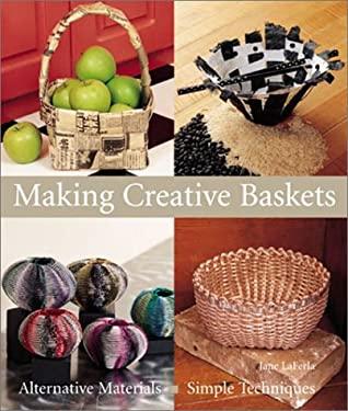 Making Creative Baskets: Alternative Materials, Simple Techniques 9781579903824