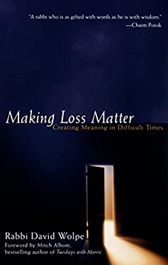 Making Loss Matter: Creating Meaning in Difficult Times 9781573228206