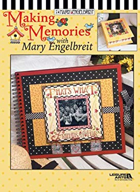 Making Memories with Mary Engelbreit (Leisure Arts #3420) 9781574863185