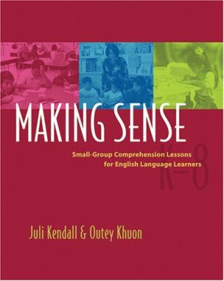 Making Sense: Small-Group Comprehension Lessons for English Language Learners 9781571104090