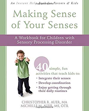 Making Sense of Your Senses: A Workbook for Children with Sensory Processing Disorder 9781572248366