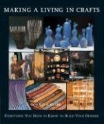 Making a Living in Crafts: Everything You Need to Know to Build Your Business 9781579906504