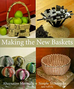 Making the New Baskets: Alternative Materials, Simple Techniques 9781579901516