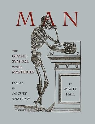 Man: The Grand Symbol of the Mysteries Essays in Occult Anatomy 9781578988488