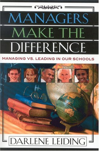 Managers Make the Difference: Managing vs. Leading in Our Schools 9781578861385