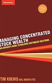 Managing Concentrated Stock Wealth: An Adviser's Guide to Building Customized Solutions