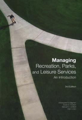 Managing Recreation, Parks, and Leisure Services: An Introduction 9781571675286