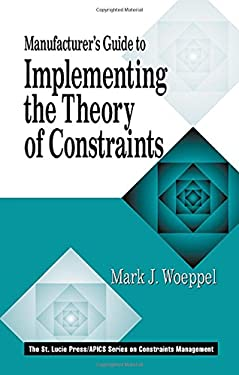 Manufacturer's Guide to Implementing the Theory of Constraints 9781574442687