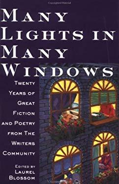 Many Lights in Many Windows: The Writers Community Anthology 9781571312181