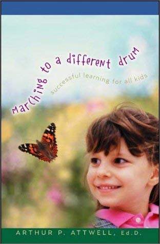 Marching to a Different Drum: Successful Learning for All Kids 9781579214807