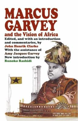 Marcus Garvey and the Vision of Africa 9781574780475