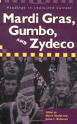Mardi Gras, Gumbo, and Zydeco: Readings in Louisiana Culture 9781578065301