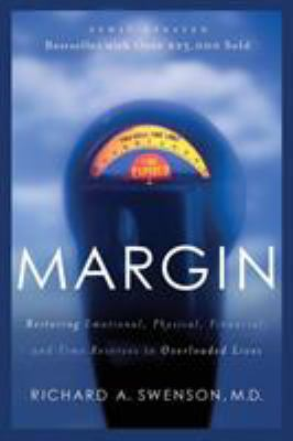 Margin: Restoring Emotional, Physical, Financial, and Time Reserves to Overloaded Lives 9781576836828