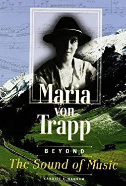 Maria Von Trapp: Beyond the Sound of Music 9781575054445