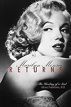 Marilyn Monroe Returns: The Healing of a Soul 9781571744845