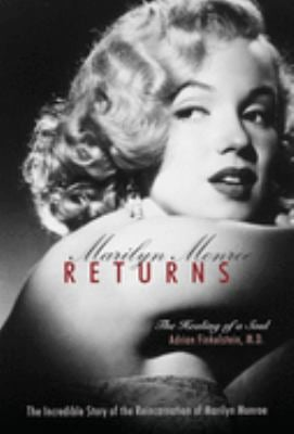 Marilyn Monroe Returns: The Healing of a Soul 9781571745552