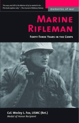 Marine Rifleman: Forty-Three Years in the Corps 9781574888089