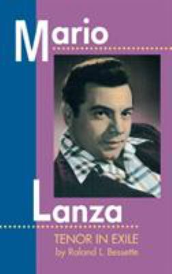 Mario Lanza: Tenor in Exile