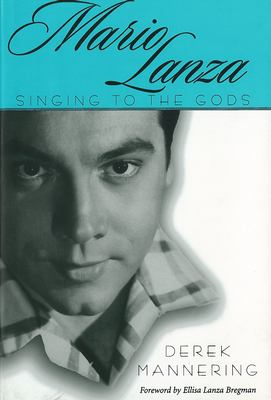 Mario Lanza: Singing to the Gods 9781578067411